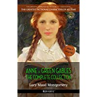 Anne of Green Gables: The Complete Collection (The Greatest Fictional Characters of All Time Book 1) (English Edition)