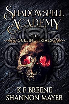 Shadowspell Academy: The Culling Trials (Book 2) by [Breene, K.F., Mayer, Shannon]