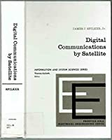 Digital Communications by Satellite (Prentice-Hall Information Theory Series)