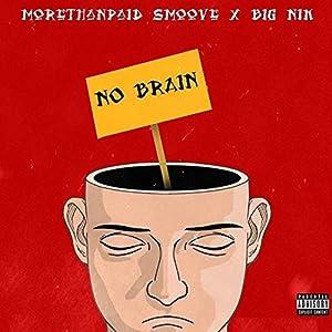 No Brain [Explicit]