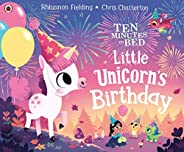 Ten Minutes to Bed: Little Unicorn's Birt