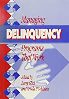 Managing Delinquency Programs That Work