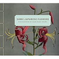 Some Japanese Flowers: Photographs by Kazumasa Ogawa