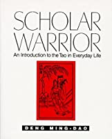 Scholar Warrior: An Introduction to the Tao in Everyday Life【洋書】 [並行輸入品]