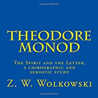 Theodore Monod: The Spirit and the Letter, a Chirographic and Semiotic Study