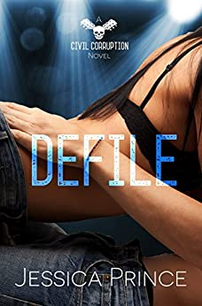 Defile (Civil Corruption Book 2) by [Prince, Jessica]