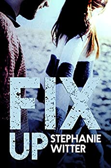 Fix Up (Patch Up Series Book 2) by [Witter, Stephanie]
