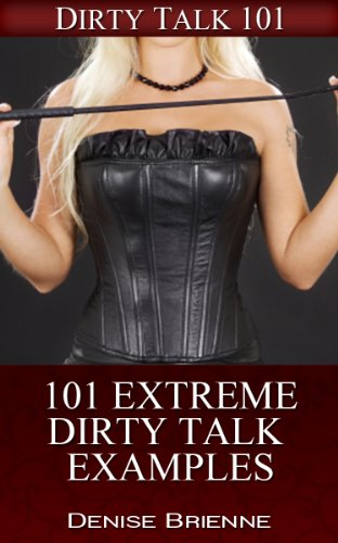 Sexuality 101 Extreme Dirty Talk Examples Secrets On How To Please