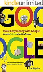 Make Easy Money with Google: Using the AdSense Advertising Program (English Edition)