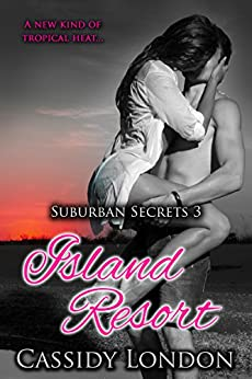 Island Resort (Suburban Secrets Book 3): A Swingers Romance Novella by [London, Cassidy]