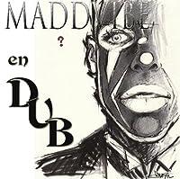Madd Vibe En Dub