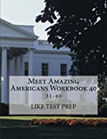 Meet Amazing Americans Workbook: This Book Contains Vol. 31-40 Combined