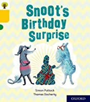Oxford Reading Tree Story Sparks: Oxford Level 5: Snoot's Birthday Surprise