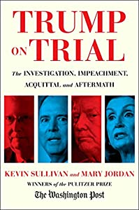 Trump on Trial: The Investigation, Impeachment, Acquittal and Aftermath (English Edition)