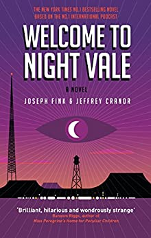 Welcome to Night Vale: A Novel by [Fink, Joseph, Cranor, Jeffrey]