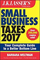 J.K. Lasser's Small Business Taxes 2017: Your Complete Guide to a Better Bottom Line by Barbara Weltman(2016-10-17)