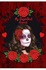 My Sugar Skull Journal: Attractive Day of the Dead inspired 100 page full colour design personal Journal/Diary/Notebook. Paperback