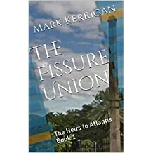 The Fissure Union: The Heirs to Atlantis Book 1