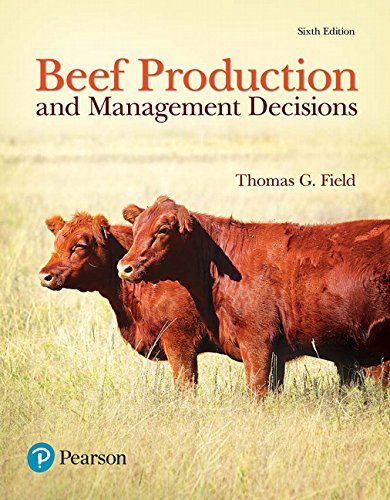 Download Beef Production and Management Decisions (6th Edition) (What's New in Trades & Technology) 0134602692