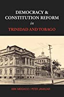 Democracy and Constitution Reform in Trinidad and Tobago