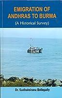 Emigration Of Andhras To Burma: A Historical Survey