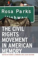 The Civil Rights Movement in American Memory by Unknown(2006-05-01)