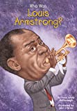 Who Was Louis Armstrong? (Who Was...?)