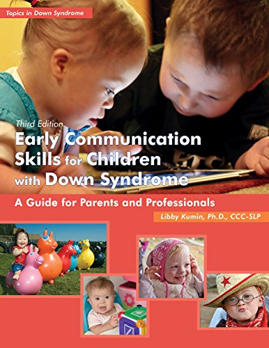 Download Early Communication Skills for Children With Down Syndrome: A Guide for Parents and Professionals (Topics in Down Syndrome) 1606130668
