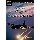 Flying Gunship: The Ac-130 Spectre (High Interest Books)