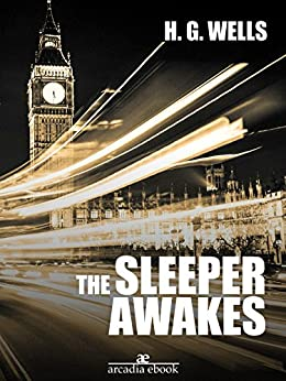 [H. G. Wells]のThe Sleeper Awakes