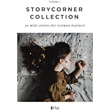 StoryCorner Collection Volume 1: Stories for German learners at levels A2-B1 (German Edition)