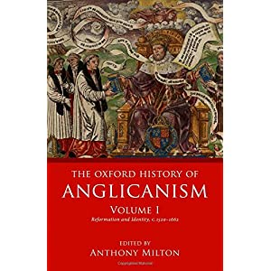 The Oxford History of Anglicanism: Reformation and Identity, c.1520-1662