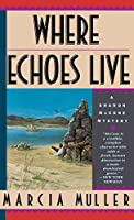 Where Echoes Lives (Sharon McCone Mysteries (Hardcover))
