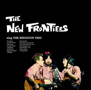 THE NEW FRONTIERS sing THE KINGSTON TRIO