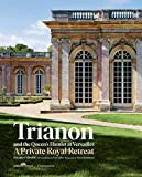 Trianon and the Queen's Hamlet at Versailles: Jacques Moulin with contributions by Yves Carlier; Photography by Francis Hammond 画像