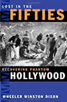 Lost In The Fifties: Recovering Phantom Hollywood