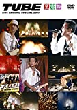 TUBE LIVE AROUND SPECIAL 2007 -夏燦舞- [DVD] 画像