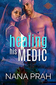 Healing His Medic (The Protectors Book 1) by [Prah, Nana ]