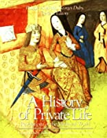 A History of Private Life, Volume II, Revelations of the Medieval World