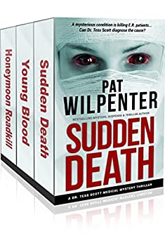 Box Set: Dr. Tess Medical Mystery Thriller Books 1-3 by [Wilpenter, Pat]