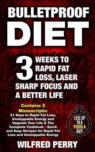 Bulletproof Diet: 3 Weeks to Rapid Fat Loss, Laser Sharp Focus and a Better Life (Contains 2 Texts: The Bulletproof Diet & The Bulletproof Cookbook - The Essential Weight Loss Plan) (English Edition)の詳細を見る