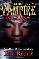 The Oldest Living Vampire in Love (Oldest Living Vampire Saga)