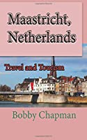 Maastricht, Netherlands: Travel and Tourism