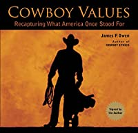 Cowboy Values: Recapturing What America Once Stood for