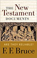 New Testament Documents: Are They Reliable?