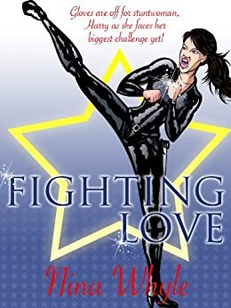 Fighting Love (An Action-Filled Romance) by [Whyle, Nina]