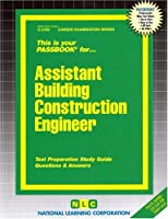 Assistant Building Construction Engineer (Career Examination Passbooks)