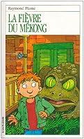 LA Fievre Du Mekong (Roman Jeunesse, 90)