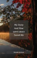 My Story and How God's Grace Saved Me