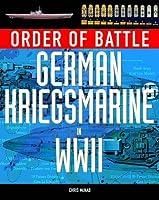 Order of Battle: German Kriegsmarine in World War 2
